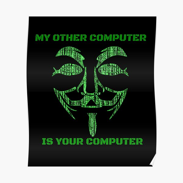 MY OTHER COMPUTER IS YOUR COMPUTER, HACKER Poster RB1208 product Offical Vinnie Hacker Merch